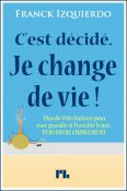C'est décidé. Je change de vie! Franck Izquierdo -  Kindle ebook Amazon